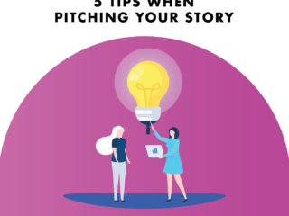 5 Tips When Pitching your Story