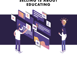 It is Not about Selling - It is about Educating