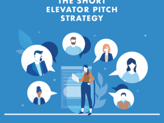 How to Develop your Short Elevator pitch.