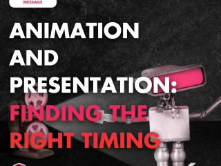 Animation and Presentation: Finding the Right Timing