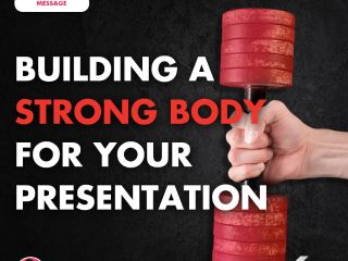 Building a Strong Body for Your Presentation