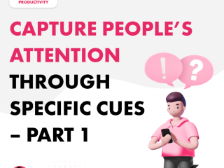 Capture People's Attention Through Specific Cues – Part 1
