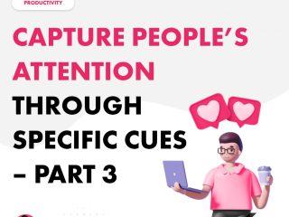 Capture People's Attention Through Specific Cues – Part 3