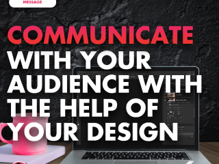 Communicate with Your Audience with the Help of Your Design