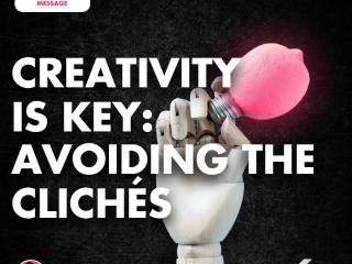 Creativity is Key: Avoiding the Clichés