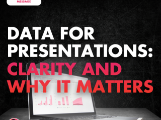 Data for Presentations: Clarity and Why It Matters
