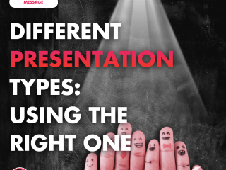Different Presentation Types: Using the Right One