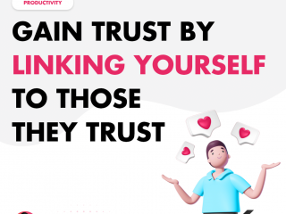 Gain Trust By Linking Yourself to Those They Trust