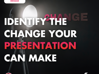 Identify the Change Your Presentation Can Make