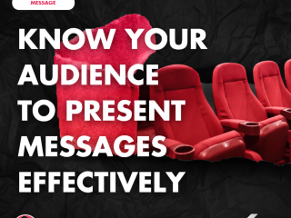 Know Your Audience to Present Messages Effectively