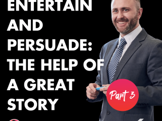 Entertain and Persuade: The Help of a Great Story Part 3