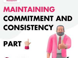 Maintaining Commitment and Consistency – Part 1