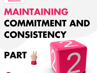Maintaining Commitment and Consistency – Part 2