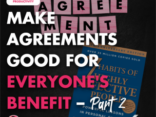 Make Agreements Good for Everyone's Benefit – Part 2