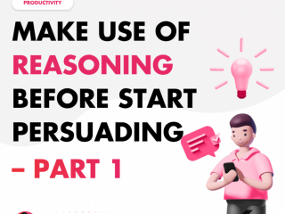 Make Use of Reasoning Before Start Persuading – Part 1