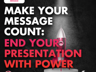 Make Your Message Count: End Your Presentation with Power