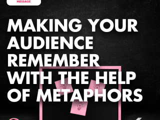Making Your Audience Remember with the Help of Metaphors