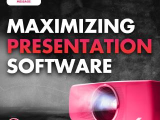Maximizing Presentation Software