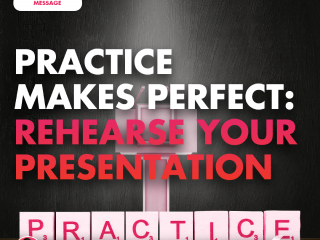 Practice Makes Perfect: Rehearse Your Presentation