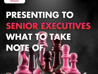 Presenting to Senior Executives: What to Take Note Of