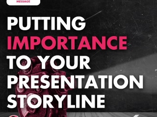 Putting Importance to Your Presentation Storyline