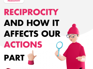 Reciprocity and How It Affects Our Actions – Part 1