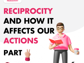 Reciprocity and How It Affects Our Actions – Part 2