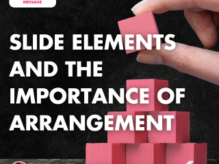 Slide Elements and the Importance of Arrangement