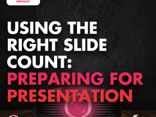 Using the Right Slide Count: Preparing for Presentation